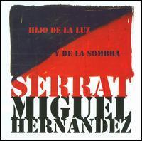 Joan Manuel Serrat/Miguel Hernández - Hijo de la Luz y de la Sombra
