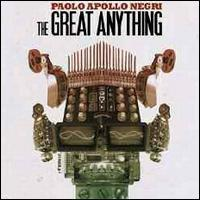 Paolo Apollo Negri - The Great Anything