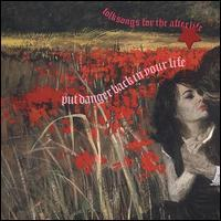 Folksongs for the Afterlife - Put Danger Back in Your Life