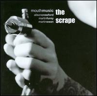 Mouth Music - The Scrape