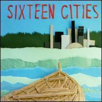 Sixteen Cities - Sixteen Cities
