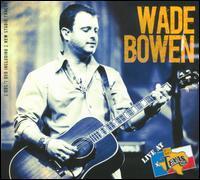 Wade Bowen - Live at Billy Bob's Texas