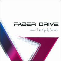 Faber Drive - Can't Keep a Secret
