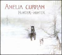 Amelia Curran - Hunter, Hunter