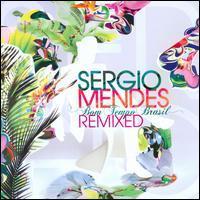 Sergio Mendes - Bom Tempo Brasil Remixed