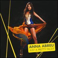 Anna Abreu - Just a Pretty Face?