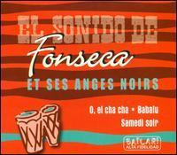 Fonseca Et Ses Anges Noirs - El Sonido de Fonseca: Babalu