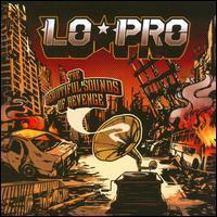 Lo-Pro - The Beautiful Sounds of Revenge