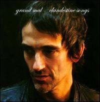 Grand Mal - Clandestine Songs