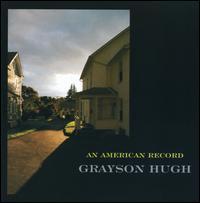 Grayson Hugh - An American Record