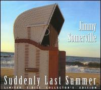 Jimmy Somerville - Suddenly Last Summer