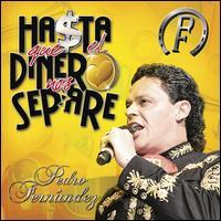 Pedro Fernández - Ha$ta Que El Dinero Nos Separe [CD/DVD]