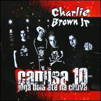 Charlie Brown Jr. - Camisa 10: Joga Bola Até na Chuva