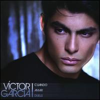 Víctor García - Cuando Amar Duele