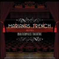 Marianas Trench - Masterpiece Theatre