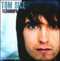 Tom Dice - Teardrops