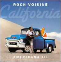 Roch Voisine - California: Americana, Vol. 3
