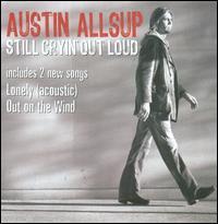 Austin Allsup - Still Cryin' Out Loud