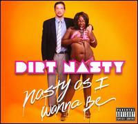 Dirt Nasty - Nasty As I Want To Be