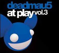 Deadmau5 - At Play, Vol. 3