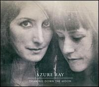 Azure Ray - Drawing Down the Moon