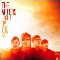 The Afters - Light Up the Sky