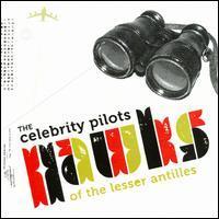 The Celebrity Pilots - Hawks of the Lesser Antilles