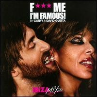 Cathy & David Guetta - F*** Me I'm Famous!: Ibiza Mix 2010