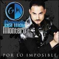Germán Montero - Por Lo Imposible