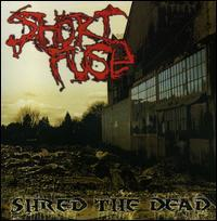 Short Fuse - Shred the Dead