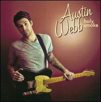 Austin Webb - Holy Smoke