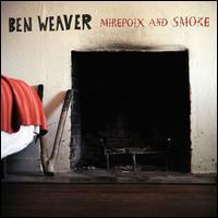 Ben Weaver - Mirepoix and Smoke