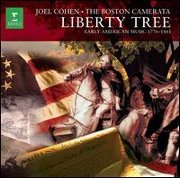 Joel Cohen/Boston Camerata - Liberty Tree: Early American Music 1776 - 1861
