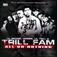 Lil' Boosie / Lil' Trill / Trill Fam / Webbie - All or Nothing