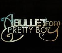 A Bullet for Pretty Boy - Revision: Revise