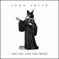 John Smith - The Fox and the Monk