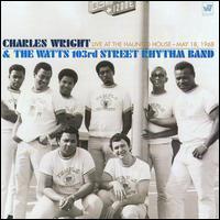 Charles Wright/Watts 103rd Street Rhythm Band - Live at the Haunted House: May 18, 1968