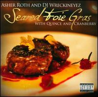 Asher Roth/DJ Wreckineyez - Seared Foie Gras With Quince And Cranberry