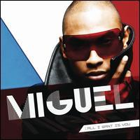 Miguel - All I Want Is You
