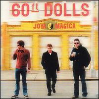 60 Ft. Dolls - Joya Magica
