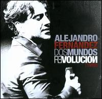 Alejandro Fernández - Dos Mundos Revolución: En Vivo