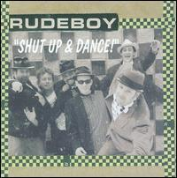 "Rudeboy - ""Shut Up & Dance!"""