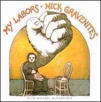Nick Gravenites  - My Labors & More