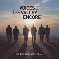 The Fron Male Voice Choir - Voices of the Valley: Encore