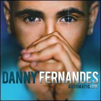 Danny Fernandes - Automatic Luv