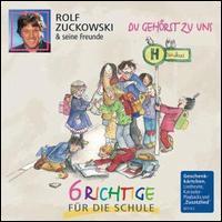 Rolf Zuckowski - Du Gehörst Zu Uns: 6 Richtige für Die Schule