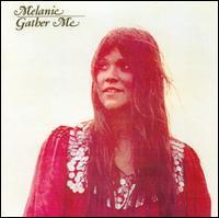 Melanie - Gather Me