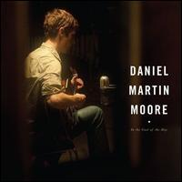 Daniel Martin Moore - In the Cool of the Day