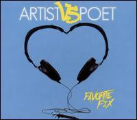 Artist Vs. Poet - Favorite Fix