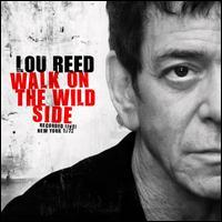 Lou Reed - Walk on the Wild Side: Recorded Live! New York 1972